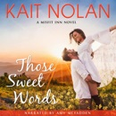 Those Sweet Words: A Small Town Family Romance: The Misfit Inn, Book 2 (Unabridged) MP3 Audiobook