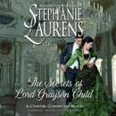 The Secrets of Lord Grayson Child: The Cynster Next Generation Novels, Book 10 (Unabridged) MP3 Audiobook