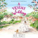 A Vicarage Wedding: A Holley Sisters of Thornthwaite Romance MP3 Audiobook