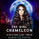The Girl Chameleon Episode One: A Young Adult Paranormal Romance MP3 Audiobook