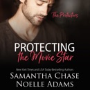 Protecting the Movie Star: The Protectors, Book 4 (Unabridged) MP3 Audiobook
