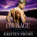 Courage: A Big Sky Novel (Heroes of Big Sky, Book 1) (Unabridged) MP3 Audiobook