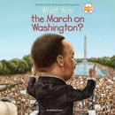 What Was the March on Washington? (Unabridged) MP3 Audiobook