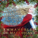 The Lady's Guide to Mistletoe and Mayhem: The Lady's Guide..., Book 2 (Unabridged) MP3 Audiobook