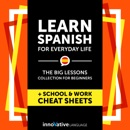 Learn Spanish for Everyday Life: The Big Lessons Collection for Beginners Audiobook MP3 Audiobook