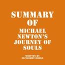 Summary of Michael Newton's Journey of Souls (Unabridged) MP3 Audiobook