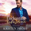 Enchanting Sebastian: Big Sky Royal, Book 1 (Unabridged) MP3 Audiobook
