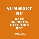 Summary of Dave Asprey's Fast This Way (Unabridged) MP3 Audiobook