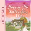 Marry Me at Willoughby Close MP3 Audiobook
