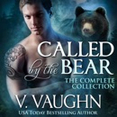 Called by the Bear - Complete Edition: Werebear Shifter Romance (Unabridged) MP3 Audiobook