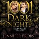 Begin Again: A Stay Novella (1001 Dark Nights) (Unabridged) MP3 Audiobook