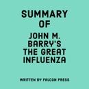 Summary of John M. Barry's The Great Influenza (Unabridged) MP3 Audiobook
