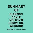 Summary of Glennon Doyle Melton's Carry On, Warrior (Unabridged) MP3 Audiobook