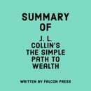 Summary of J. L. Collin's The Simple Path to Wealth (Unabridged) MP3 Audiobook
