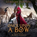 One Upon a Bow: Five tales from the Romance a Medieval Fairytale series MP3 Audiobook