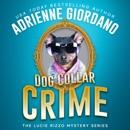 Dog Collar Crime: A Crime Caper Cozy Animal Mystery MP3 Audiobook