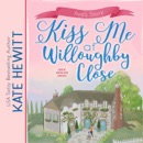 Kiss Me at Willoughby Close MP3 Audiobook