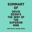 Summary of David Deida's The Way of the Superior Man (Unabridged) MP3 Audiobook
