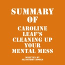 Summary of Caroline Leaf's Cleaning Up Your Mental Mess (Unabridged) MP3 Audiobook