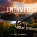 Untamed: A Post-Apocalyptic Survival Adventure MP3 Audiobook