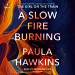 A Slow Fire Burning: A Novel (Unabridged)