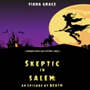 Skeptic in Salem: An Episode of Death (A Dubious Witch Cozy Mystery—Book 3) MP3 Audiobook
