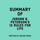 Summary of Jordan B. Peterson's 12 Rules for Life (Unabridged) MP3 Audiobook