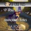 Case of the Abandoned Bones: Corgi Case Files, Book 10 (Unabridged) MP3 Audiobook