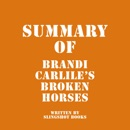 Summary of Brandi Carlile's Broken Horses (Unabridged) MP3 Audiobook