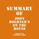 Summary of John Boehner's On the House (Unabridged) MP3 Audiobook