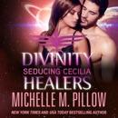 Seducing Cecilia: Divinity Healers, Book 2 (Unabridged) MP3 Audiobook