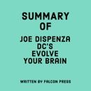 Summary of Joe Dispenza DC's Evolve Your Brain (Unabridged) MP3 Audiobook