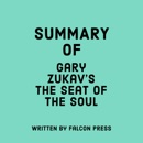 Summary of Gary Zukav's The Seat of the Soul (Unabridged) MP3 Audiobook