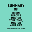 Summary of Brian Tracy's Master Your Time, Master Your Life (Unabridged) MP3 Audiobook