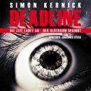 Deadline: Die Zeit läuft ab - Der Albtraum beginnt (gekürzt) MP3 Audiobook