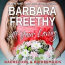 All Your Loving: Bachelors & Bridesmaids, Book 3 (Unabridged) MP3 Audiobook