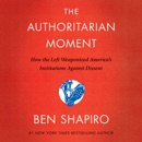 The Authoritarian Moment listen, audioBook reviews, mp3 download