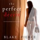 The Perfect Deceit (A Jessie Hunt Psychological Suspense Thriller—Book Fourteen) MP3 Audiobook
