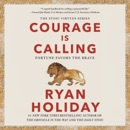 Courage Is Calling: Fortune Favors the Brave (Unabridged) listen, audioBook reviews, mp3 download