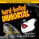 Hard-Boiled Immortal: The Immortal Chronicles, Book 2 (Unabridged) MP3 Audiobook