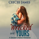 Wrecked and Yours: Second Chance Series, Book 1 (Unabridged) MP3 Audiobook
