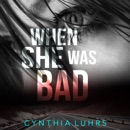 When She Was Bad: There Was a Little Girl, Book 2 (Unabridged) MP3 Audiobook