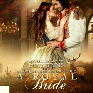 A Royal Bride: Moment in Time, Book 4 (Unabridged) E-Book Download