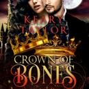 Crown of Bones: Blood Descendant Universe: Crown of Death, Book 4 (Unabridged) MP3 Audiobook