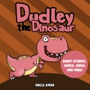 Dudley the Dinosaur: Short Stories, Games, Jokes, and More! (Fun Time Reader, Book 46) (Unabridged) MP3 Audiobook