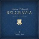 Julian Fellowes's Belgravia Episode 3 MP3 Audiobook