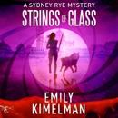 Strings of Glass: A Sydney Rye Novel, #4 (Unabridged) MP3 Audiobook