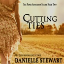 Cutting Ties: The Piper Anderson Series, Book 2 (Unabridged) MP3 Audiobook