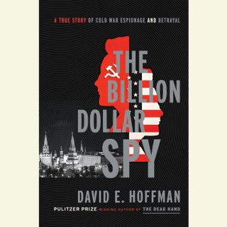 The Billion Dollar Spy: A True Story of Cold War Espionage and Betrayal (Unabridged) MP3 Download