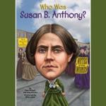 Who Was Susan B. Anthony? (Unabridged)